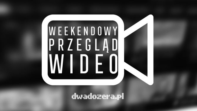 Weekendowy Przegląd Wideo (4-5 września 2021 r.)! ZOBACZ WIDEO!
